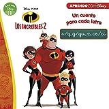 Los Increíbles 2. Un cuento para cada letra: c/q, g/gu, z, ce/ci (Leo con Disney - Nivel 1)...