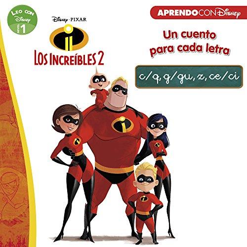 Los Increíbles 2. Un cuento para cada letra: c/q, g/gu, z, ce/ci (Leo con Disney - Nivel 1)
