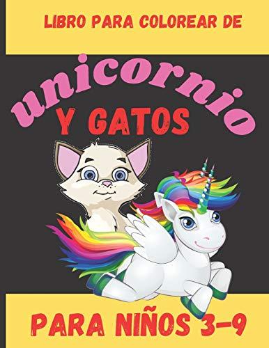 Libro para colorear de unicornio y gatos para niños 3-9 :: Libro de dibujo para niño y niñas,40 dibujos, A partir de 3 años, Un maravilloso libro de colorear para unicornios y gatos .