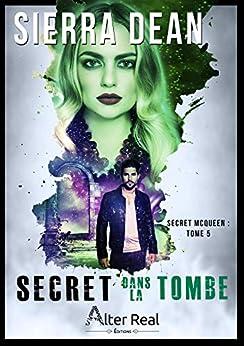 Secret dans la tombe: Secret McQueen, T5 par [Sierra Dean, Delhia Alby]
