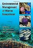 Environmental Management of Marine Ecosystems (Applied Ecology and Environmental Management)