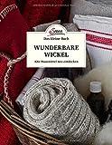 Das kleine Buch: Wunderbare Wickel: Alte Hausmittel neu entdecken