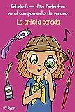 La artista perdida: Un divertido libro por capítulos para niños de 9 a 12 años (Rebekah — Niña detective va al campamento de verano nº 8)