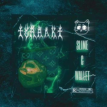 Slime & Wallet