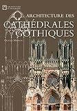 Architecture des cathédrales gothiques