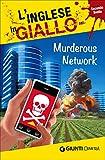 Murderous Network. I racconti che migliorano il tuo inglese! Secondo livello [Lingua inglese]
