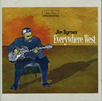Everywhere West by Jim Byrnes (2010-11-16)