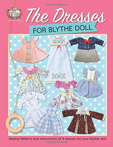 Big Save! The Dresses for Blythe Doll: Sewing patterns and instructions of 8 dresses for your Blythe...