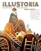 Illustoria - for Creative Kids and Their Grownups: Upcycle (Illustoria Magazine)