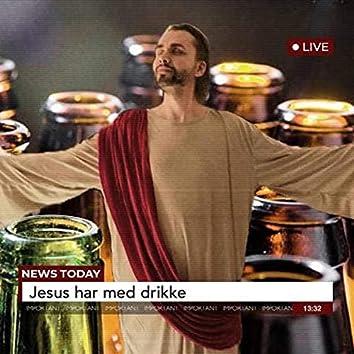Jesus Har Med Drikke