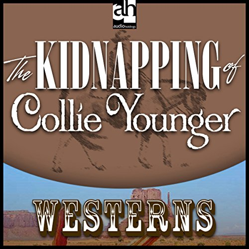 The Kidnapping of Collie Younger audiobook cover art