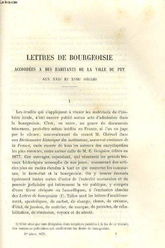 LETTRES DE BOURGEOISIE - ACCORDEES A DES HABITANTS DE LA VILLE DU PUY - AUX XVIIe ET XVIIIe SIECLE / PROCES VERBAUX DE L'OUVERTURE DES CHASSES DE SAINT-VOSY 1711-1712 / NOTICE SUR LE MORE DE LA FAYE