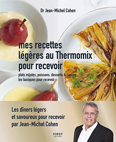 Recettes légères au thermomix pour recevoir - Plats mijotés, poissons, desserts & sauces