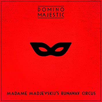 Madame Madjevskij's Runaway Circus