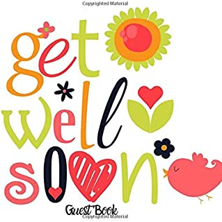 "Get Well Soon Guest Book: Hospital & Home Keepsake Message Book for Messages While You Were Resting & Recovering Registry Book With Gift Log For ... Patience 8.5""x8.5"" (Get Well Soon Messages)"