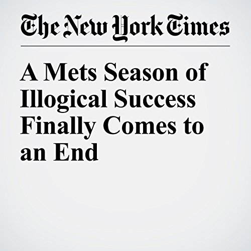 A Mets Season of Illogical Success Finally Comes to an End                   By:                                                                                                                                 Michael Powell                               Narrated by:                                                                                                                                 Keith Sellon-Wright                      Length: 8 mins     Not rated yet     Overall 0.0