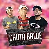 Chuta Balde [Explicit]