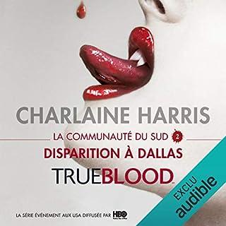 Disparition à Dallas     La communauté du Sud 2              De :                                                                                                                                 Charlaine Harris                               Lu par :                                                                                                                                 Bénédicte Charton                      Durée : 9 h et 31 min     35 notations     Global 4,6