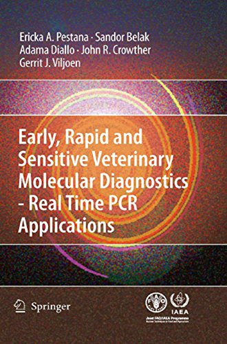 Early, rapid and sensitive veterinary molecular diagnostics - real time PCR applications (English Edition)