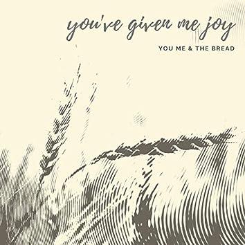 You've Given Me Joy
