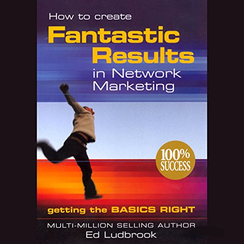 How to Create Fantastic Results in Network Marketing audiobook cover art