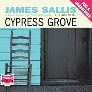 Cypress Grove                   By:                                                                                                                                 James Sallis                               Narrated by:                                                                                                                                 Peter Brooke                      Length: 7 hrs and 7 mins     17 ratings     Overall 3.9