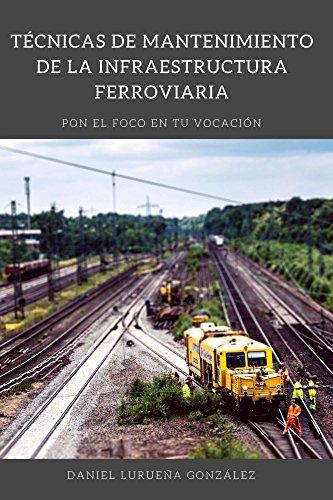 Técnicas de mantenimiento de la infraestructura ferroviaria eBook ...