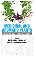 Medicinal and Aromatic Plants Utilization and Conservation Techniques