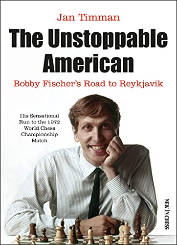 The Unstoppable American: Bobby Fischer's Road to Reykjavik (English Edition)