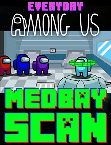 Crewmate's Life Everyday Comics: Among Us Medbay Scan