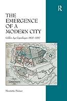 The Emergence of a Modern City: Golden Age Copenhagen 1800–1850