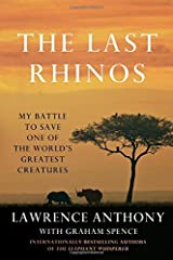 [(The Last Rhinos: My Battle to Save One of the World's Greatest Creatures )] [Author: Lawrence Anthony] [Aug-2013] Paperback