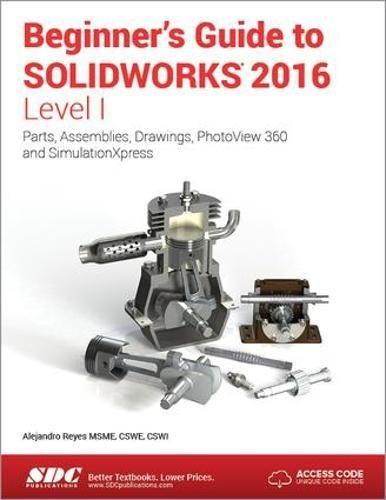 Beginner's Guide to SOLIDWORKS 2016 - Level I