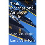 Teak International Air Show Guide: 2020 - 21st Edition (Annual Air Show Monitor Guide) (English Edition)