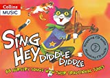 Sing Hey Diddle Diddle (Book + CD): 66 nursery songs with their traditional tunes (Songbooks)