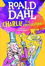 Charlie et la chocolaterie - Folio Junior - A partir de 10 ans de Roald Dahl