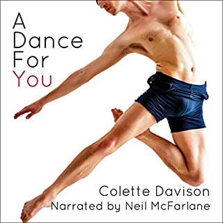 A Dance for You                   By:                                                                                                                                 Colette Davison                               Narrated by:                                                                                                                                 Neil Macfarlane                      Length: 6 hrs and 4 mins     1 rating     Overall 3.0