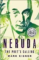 Neruda: The Poet's Calling