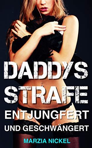 Daddys Strafe: Entjungfert und Geschwängert eBook: Nickel