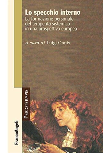 Lo specchio interno. La formazione personale del terapeuta sistemico in una prospettiva europea (Psicoterapie) (Italian Edition) ⭐