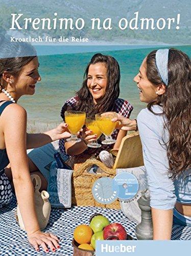 Krenimo na odmor!: Kroatisch für die Reise / Buch mit eingelegter Audio-CD