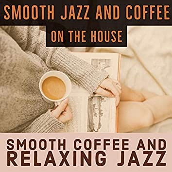 Smooth Coffee and Relaxing Jazz