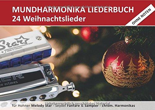 """Diatonic Songbooks / Mundharmonika Liederbuch \""""Weihnachtslieder\"""" für Hohner Melody Star, Seydel Sampler, Seydel Fanfare und chrom. Mundharmonikas: ... Begleitakkorde inkl. Griffbilder für Gitarre"""