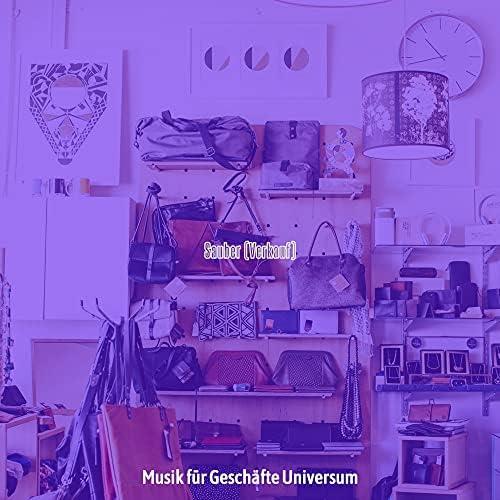 Musik für Geschäfte Universum