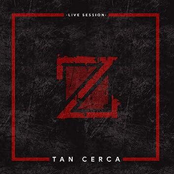 Tan Cerca (Live Session)