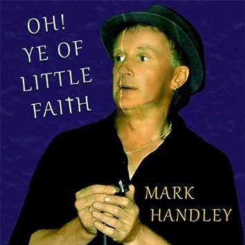 Oh! Ye of Little Faith