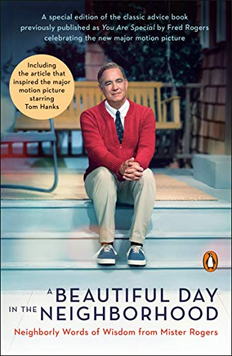 Amazon Com A Beautiful Day In The Neighborhood Movie Tie In Neighborly Words Of Wisdom From Mister Rogers Ebook Rogers Fred Junod Tom Kindle Store