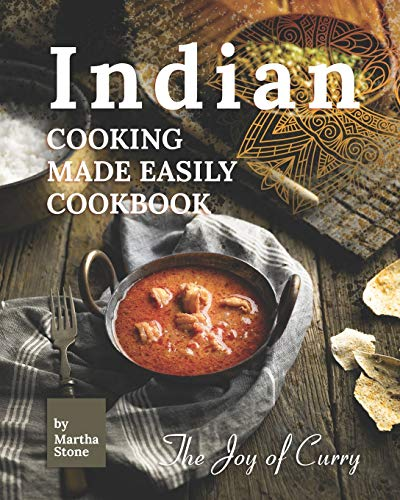 Indian Cooking Made Easily Cookbook: The Joy of Curry