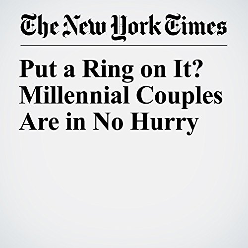 Put a Ring on It? Millennial Couples Are in No Hurry copertina