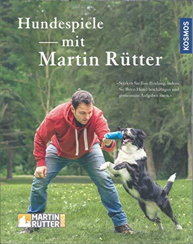 Hundespiele mit Martin Rütter - Gemeinsam trainieren - Bindung fördern - KOSMOS - 2020